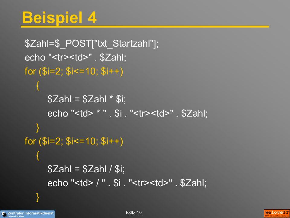 Beispiel 4 $Zahl=$_POST[ txt_Startzahl ];